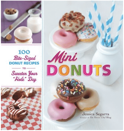 "Mini Donuts: 100 Bite-Sized Donut Recipes to Sweeten Your ""Hole"" Day by Jessica Segarra of The Novice Chef Blog - great gift ideas for foodies"
