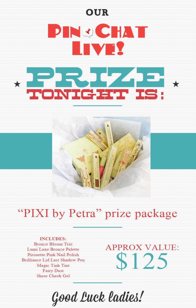 A Pixi by Petra Gift Pack is the prize for tonight's PinChatLive. Comment for your chance to win.
