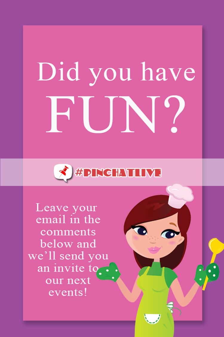 If you loved this PinChatLive and would like to be at more of them, leave us your email here and we'll let you know about our future events. We can't wait to see you there!