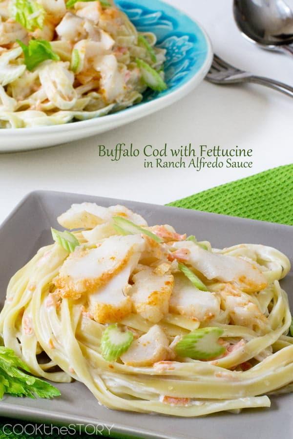 Buffalo Cod with Ranch Fettuccine Alfredo