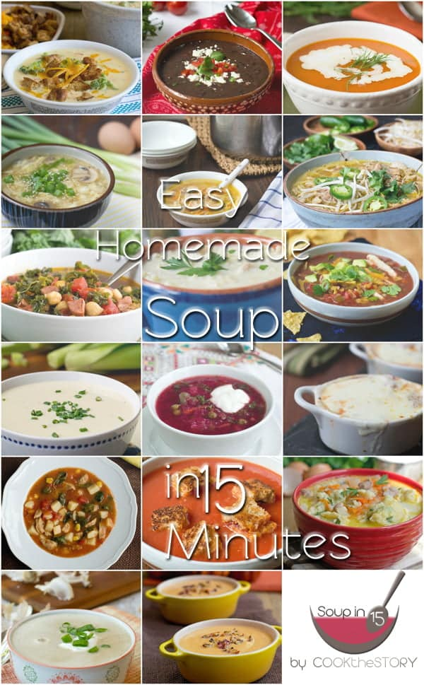 Easy homemade soup recipes ready in 15 minutes + tips for making other soup recipes quick and tasty too